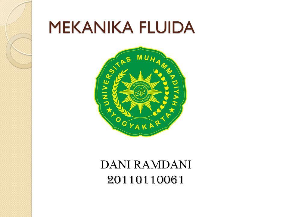 MEKANIKA FLUIDA DANI RAMDANI 20110110061