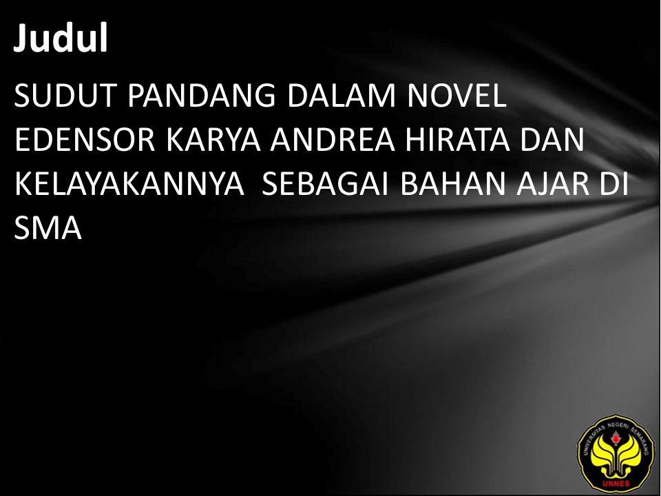 Abstrak Novel Edensor karya Andrea Hirata merupakan novel tetralogi Laskar Pelangi yang ketiga setelah Sang Pemimpi.