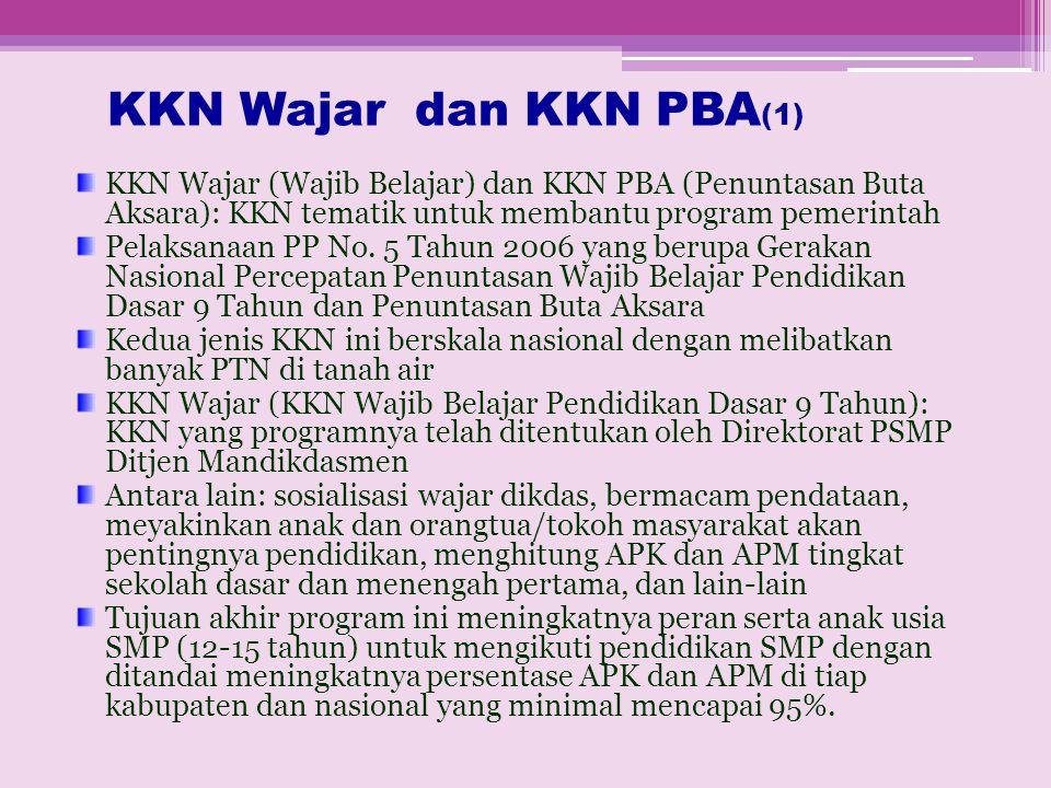 KKN Wajar dan KKN PBA (1) KKN Wajar (Wajib Belajar) dan KKN PBA (Penuntasan Buta Aksara): KKN tematik untuk membantu program pemerintah Pelaksanaan PP No.