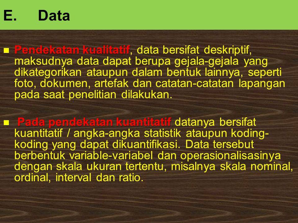 Pendekatan kualitatif Pendekatan kualitatif, data bersifat deskriptif, maksudnya data dapat berupa gejala-gejala yang dikategorikan ataupun dalam bent