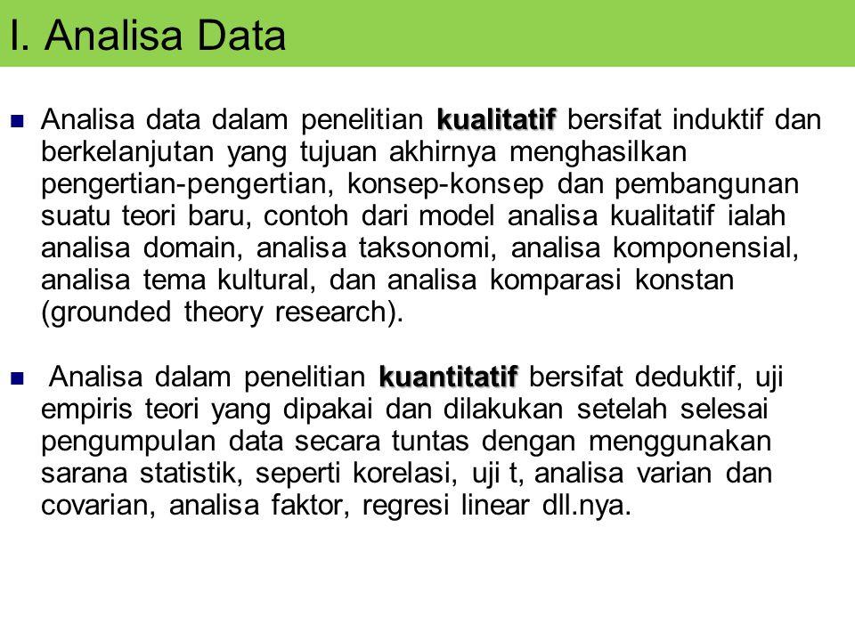 I. Analisa Data kualitatif Analisa data dalam penelitian kualitatif bersifat induktif dan berkelanjutan yang tujuan akhirnya menghasilkan pengertian-p