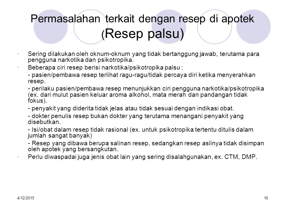 4/12/201517 Permasalahan terkait dengan resep di apotek (pelayanan resep oleh bidan ) Menurut Permenkes No.922 th 1993, Kepmenkes No.