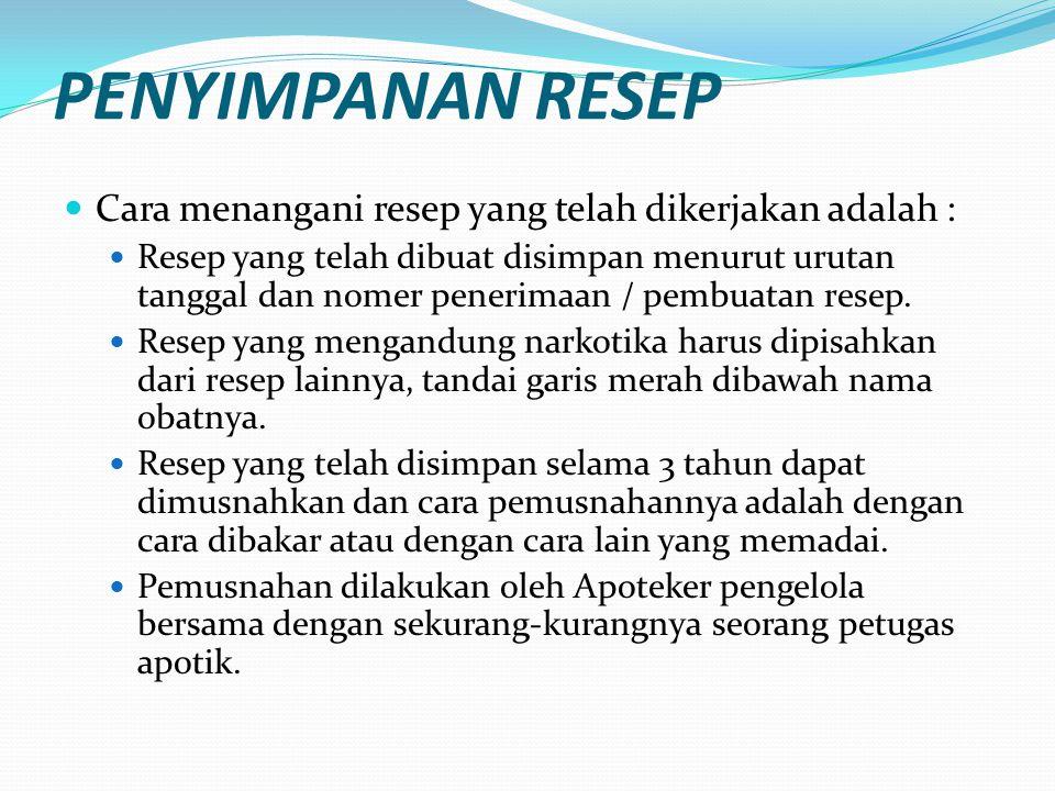 PENYIMPANAN RESEP Cara menangani resep yang telah dikerjakan adalah : Resep yang telah dibuat disimpan menurut urutan tanggal dan nomer penerimaan / pembuatan resep.