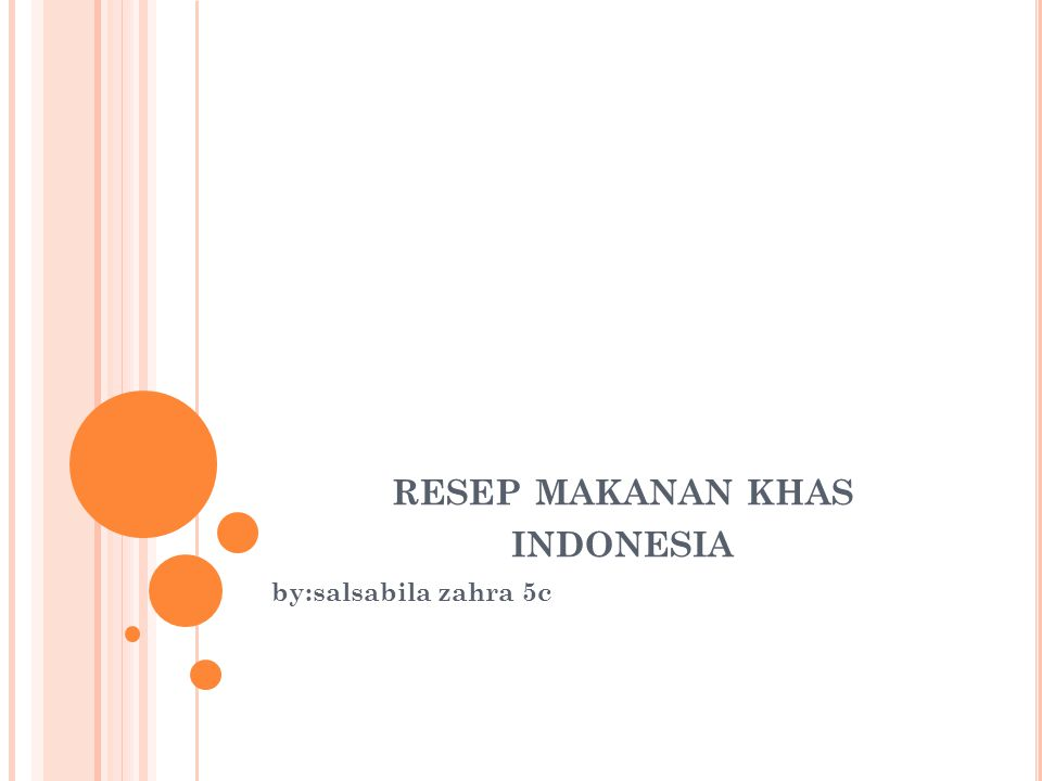 RESEP MAKANAN KHAS INDONESIA by:salsabila zahra 5c