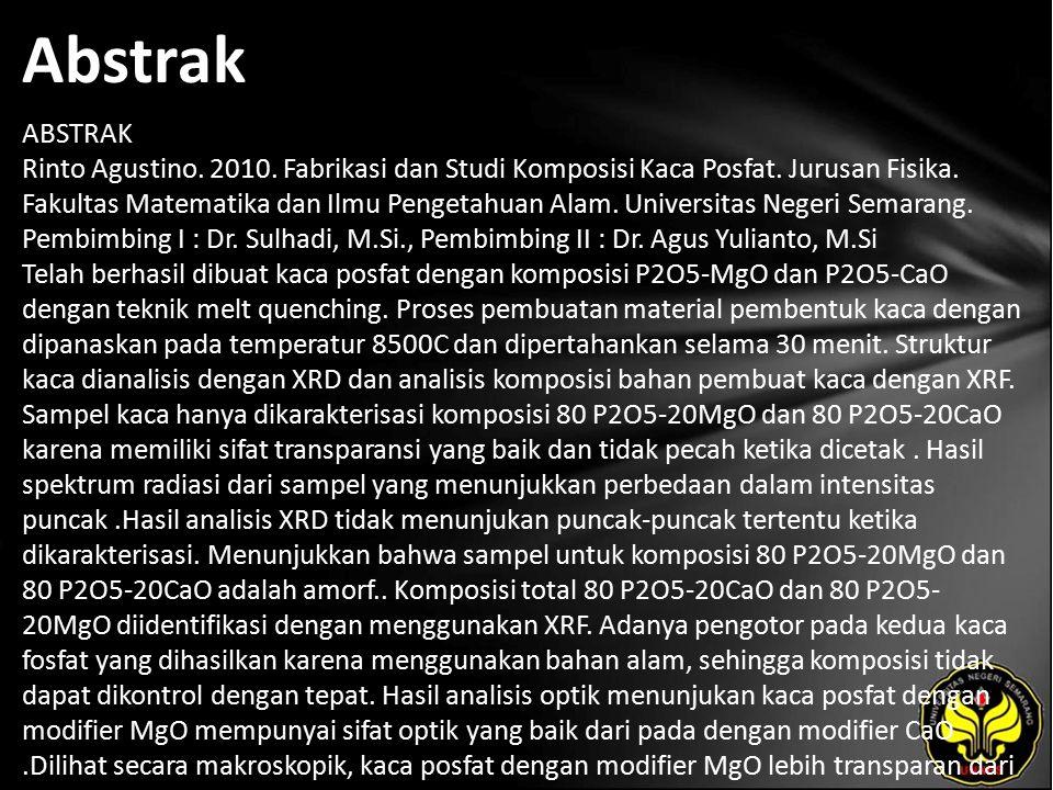 Abstrak ABSTRAK Rinto Agustino. 2010. Fabrikasi dan Studi Komposisi Kaca Posfat.