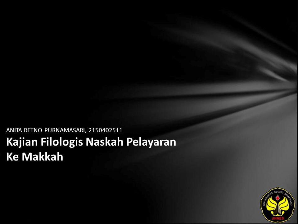 ANITA RETNO PURNAMASARI, 2150402511 Kajian Filologis Naskah Pelayaran Ke Makkah
