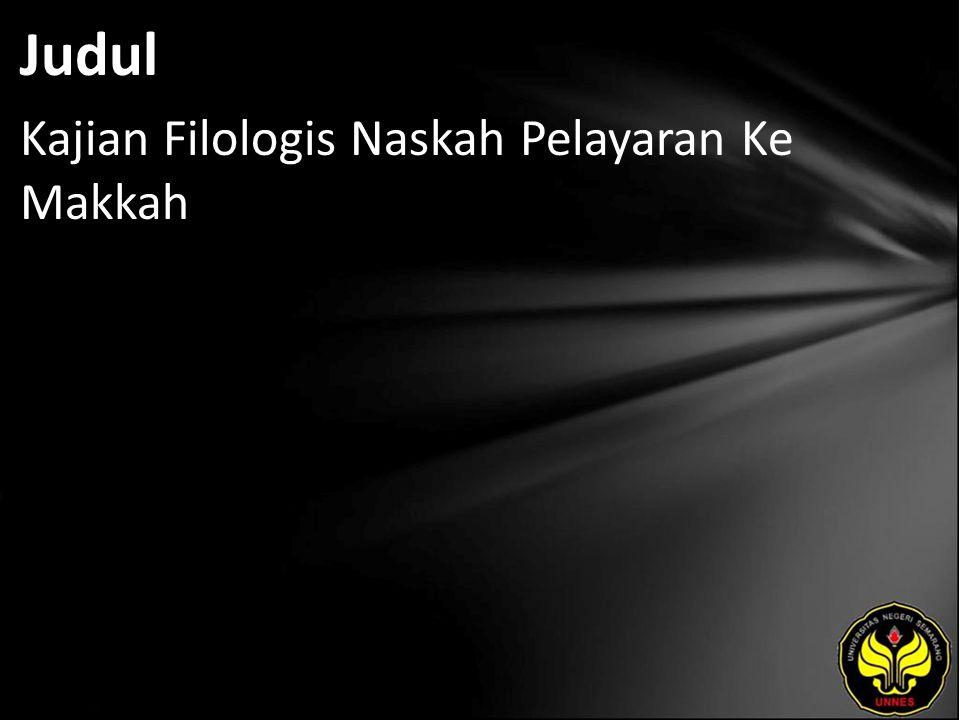 Judul Kajian Filologis Naskah Pelayaran Ke Makkah
