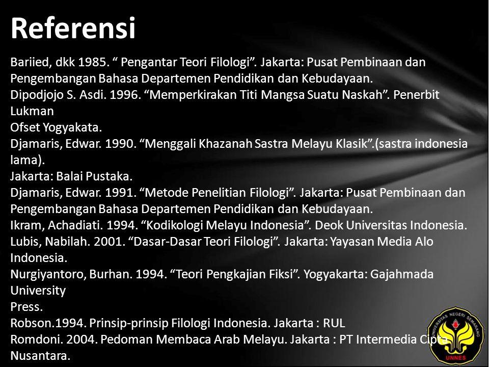 """Referensi Bariied, dkk 1985. """" Pengantar Teori Filologi"""". Jakarta: Pusat Pembinaan dan Pengembangan Bahasa Departemen Pendidikan dan Kebudayaan. Dipod"""