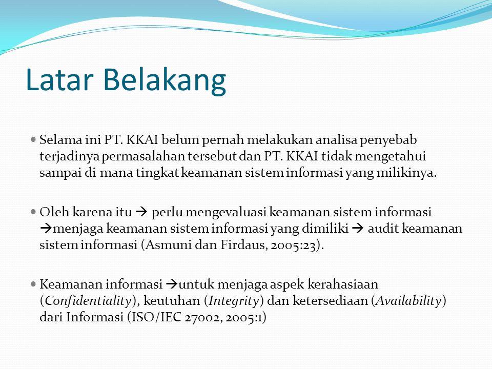 Latar Belakang Selama ini PT. KKAI belum pernah melakukan analisa penyebab terjadinya permasalahan tersebut dan PT. KKAI tidak mengetahui sampai di ma