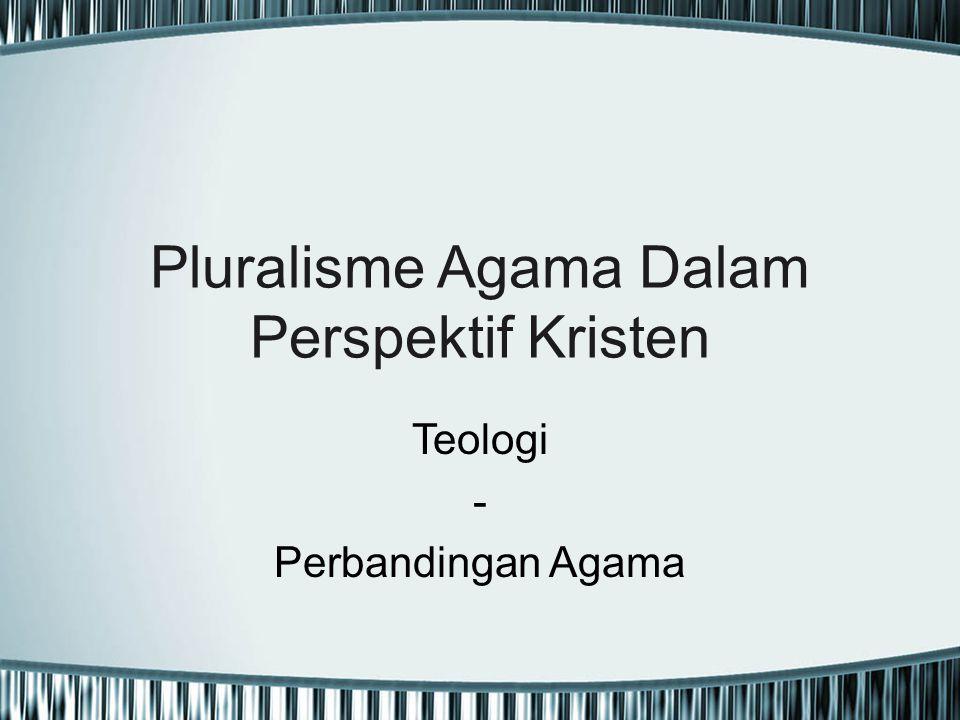 Pluralisme Agama Dalam Perspektif Kristen Teologi - Perbandingan Agama