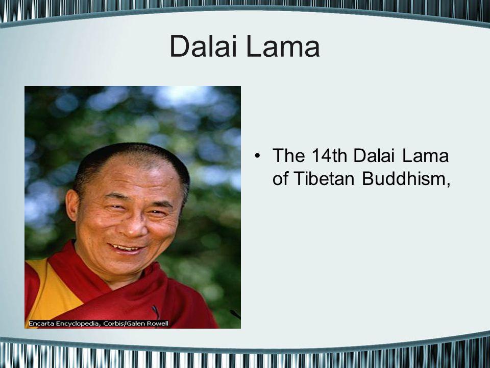 Dalai Lama The 14th Dalai Lama of Tibetan Buddhism,
