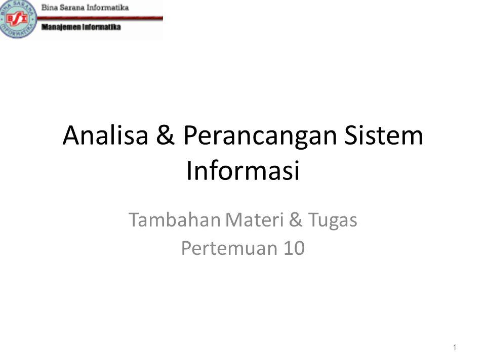 Analisa & Perancangan Sistem Informasi Tambahan Materi & Tugas Pertemuan 10 1