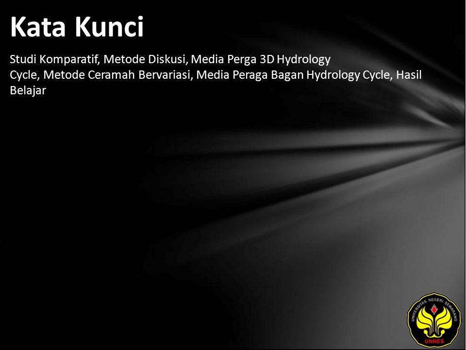 Kata Kunci Studi Komparatif, Metode Diskusi, Media Perga 3D Hydrology Cycle, Metode Ceramah Bervariasi, Media Peraga Bagan Hydrology Cycle, Hasil Bela