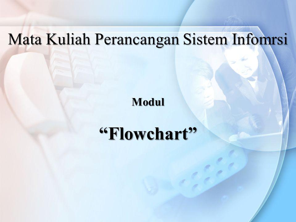 Modul Flowchart Mata Kuliah Perancangan Sistem Infomrsi