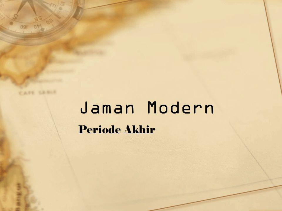 Jaman Modern Periode Akhir