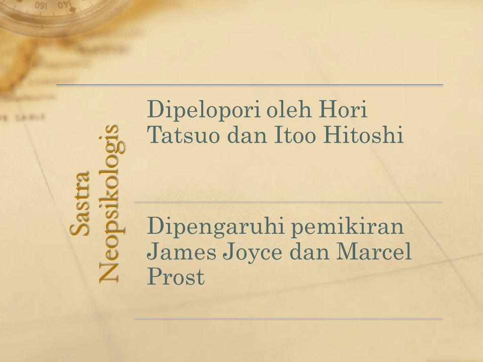 Sastra Neopsikologis Dipelopori oleh Hori Tatsuo dan Itoo Hitoshi Dipengaruhi pemikiran James Joyce dan Marcel Prost