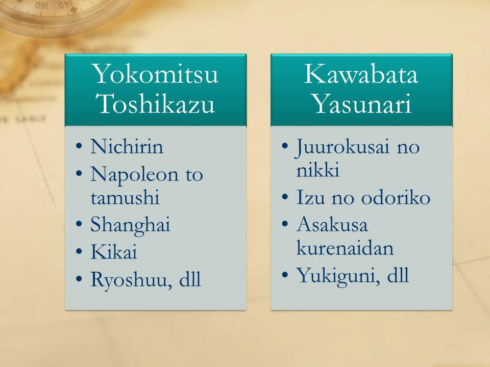 Yokomitsu Toshikazu Nichirin Napoleon to tamushi Shanghai Kikai Ryoshuu, dll Kawabata Yasunari Juurokusai no nikki Izu no odoriko Asakusa kurenaidan Y