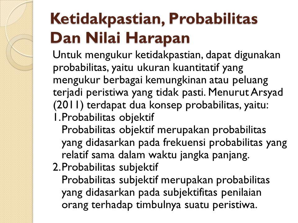 Ketidakpastian, Probabilitas Dan Nilai Harapan Untuk mengukur ketidakpastian, dapat digunakan probabilitas, yaitu ukuran kuantitatif yang mengukur ber