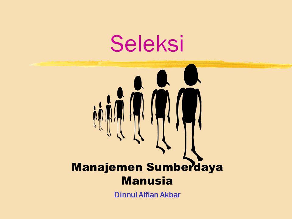 Seleksi Manajemen Sumberdaya Manusia Dinnul Alfian Akbar