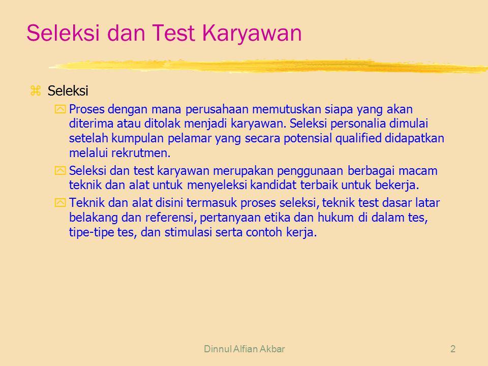 2 Seleksi dan Test Karyawan zSeleksi yProses dengan mana perusahaan memutuskan siapa yang akan diterima atau ditolak menjadi karyawan. Seleksi persona