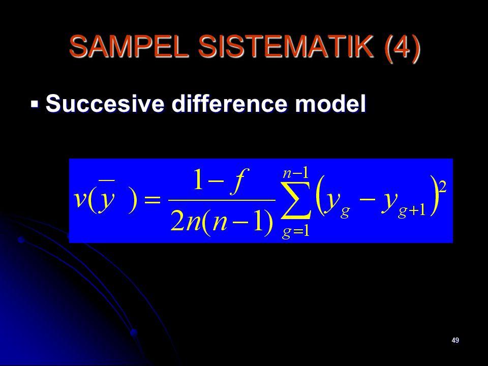 49 SAMPEL SISTEMATIK (4)  Succesive difference model