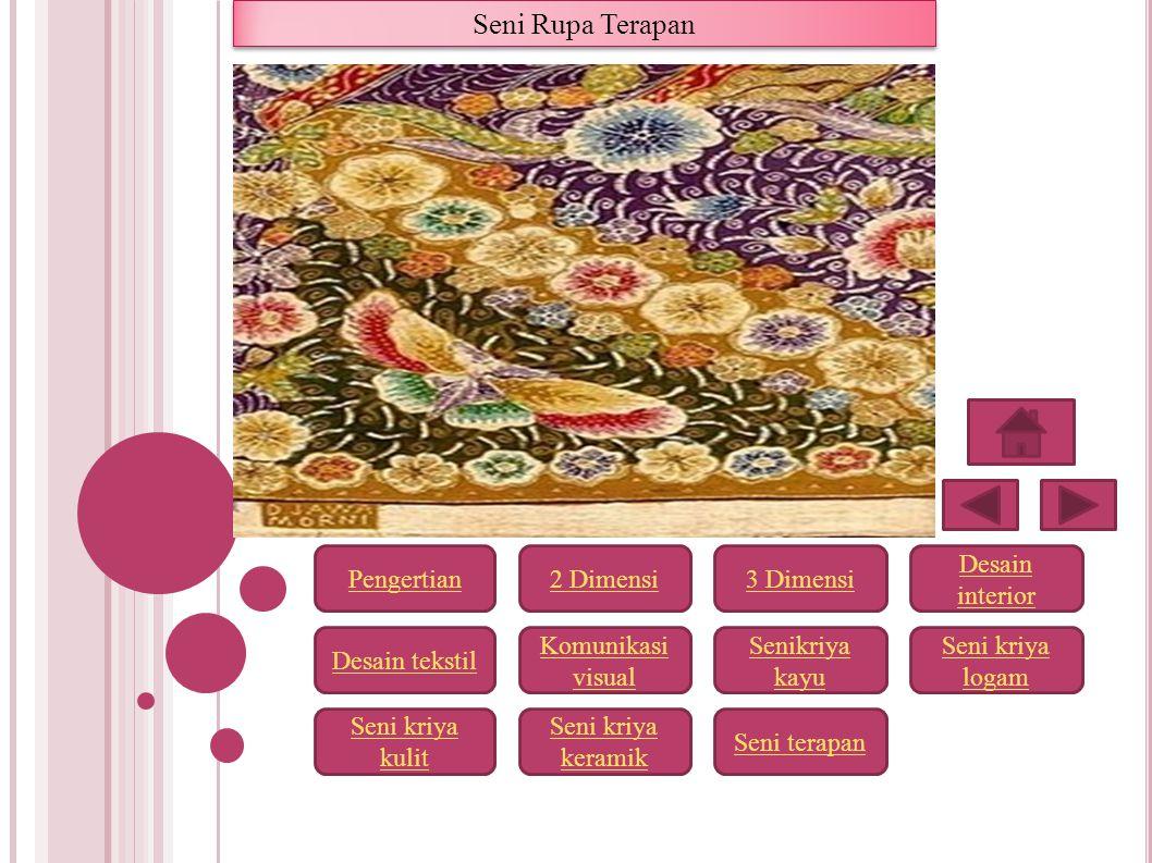 Seni Rupa Terapan Pengertian3 Dimensi Desain interior Desain tekstil Komunikasi visual Senikriya kayu Seni kriya logam Seni terapan Seni kriya keramik
