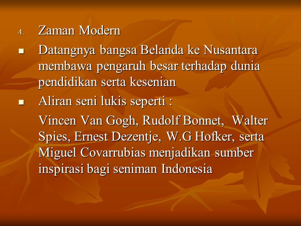 3. Zaman Islam Pengaruh budaya Islam seperti munculnya seni kaligrafi, seni bangunan, seni ukir, seni kriya, ragam hias serta wayang