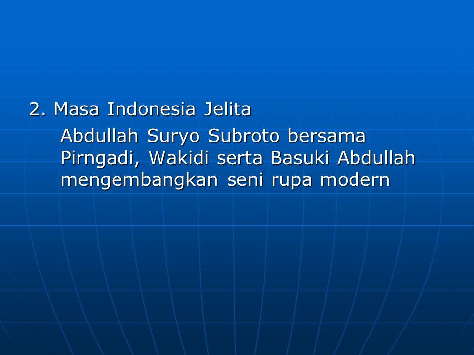 SEJARAH SENI RUPA INDONESIA MODERN 1. Masa Perintis Raden Saleh ( 1814-1880) Sebagai pelukis moden pertama Indonesia Sebagai pelukis moden pertama Ind