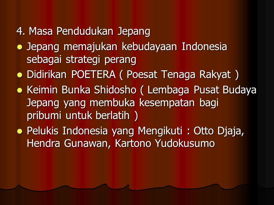 3. Masa Persagi ( Persatuan Ahli Gambar Indonesia ) S Sudjojono dikenal sebagai bapak Seni Rupa Modern Indonesia