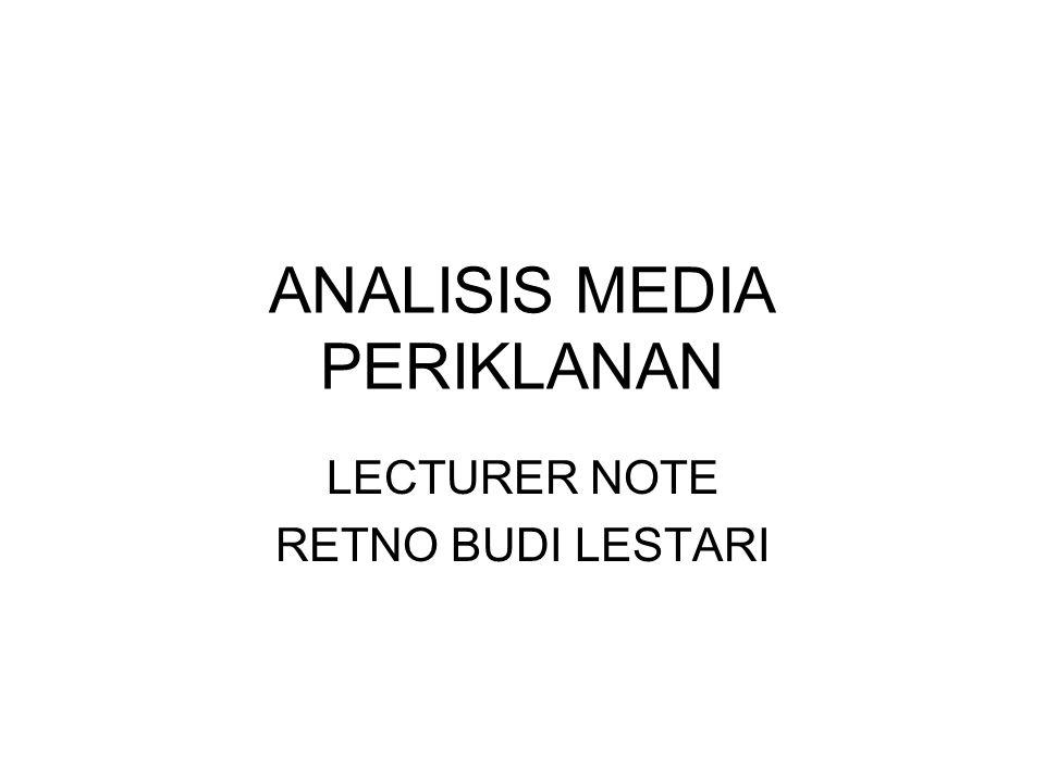ANALISIS MEDIA PERIKLANAN LECTURER NOTE RETNO BUDI LESTARI