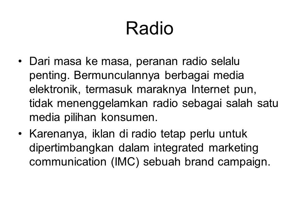 Radio Dari masa ke masa, peranan radio selalu penting. Bermunculannya berbagai media elektronik, termasuk maraknya Internet pun, tidak menenggelamkan