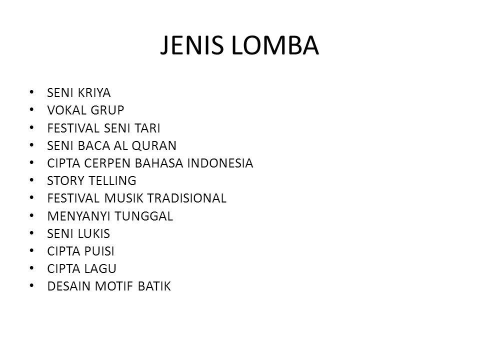 JENIS LOMBA SENI KRIYA VOKAL GRUP FESTIVAL SENI TARI SENI BACA AL QURAN CIPTA CERPEN BAHASA INDONESIA STORY TELLING FESTIVAL MUSIK TRADISIONAL MENYANY