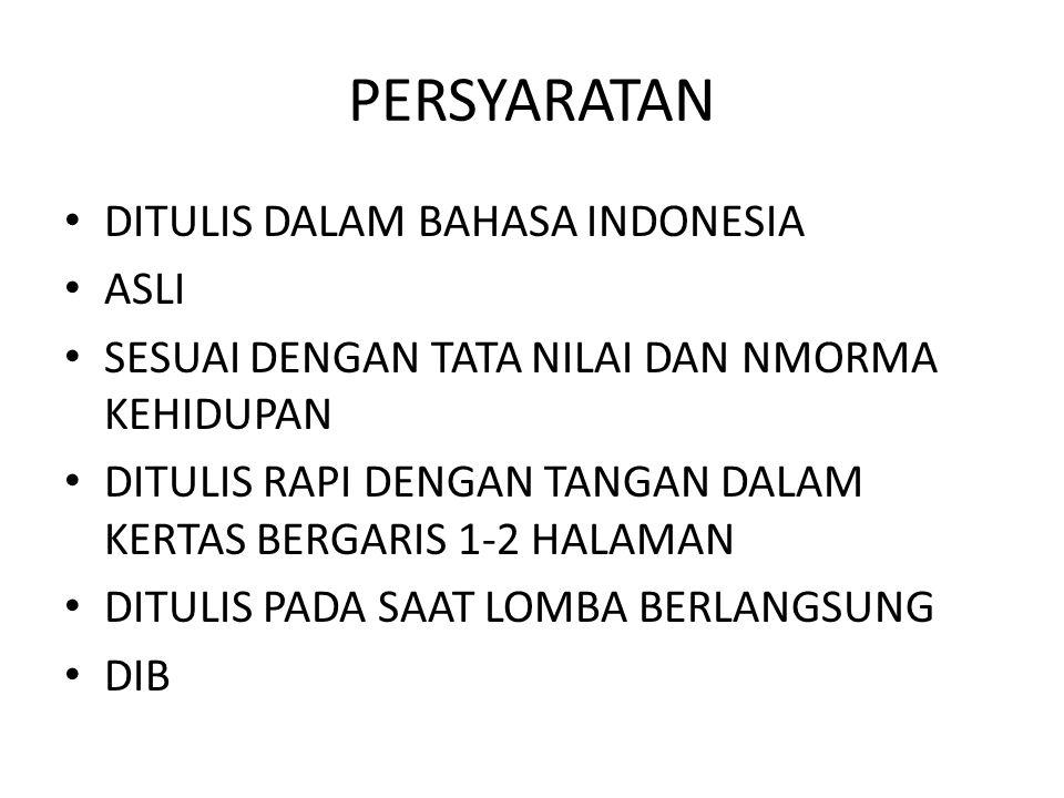 PERSYARATAN DITULIS DALAM BAHASA INDONESIA ASLI SESUAI DENGAN TATA NILAI DAN NMORMA KEHIDUPAN DITULIS RAPI DENGAN TANGAN DALAM KERTAS BERGARIS 1-2 HAL