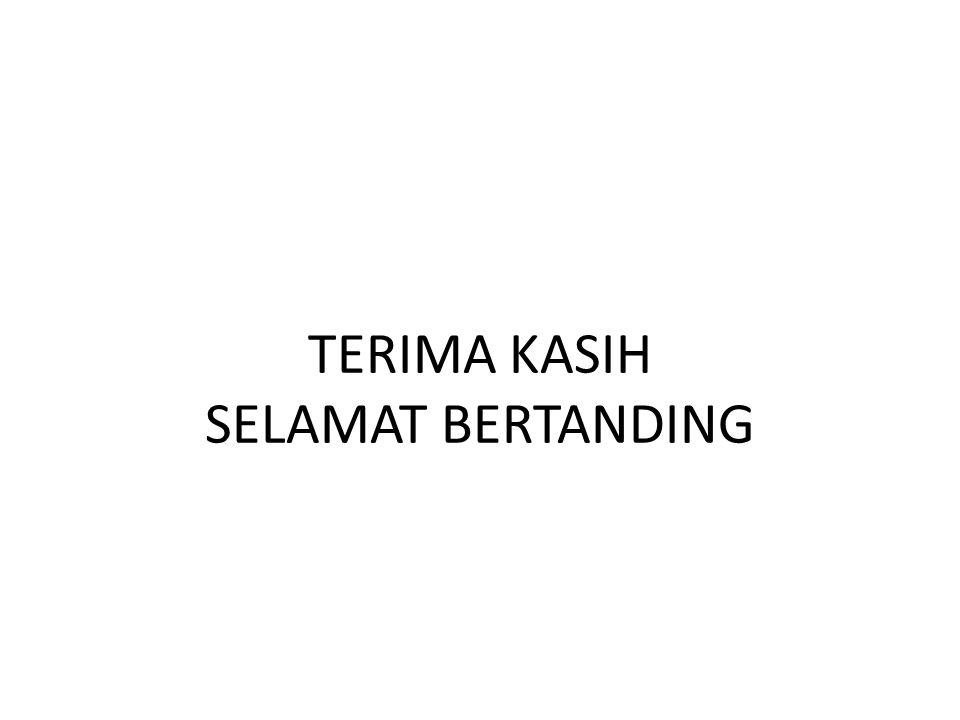 TERIMA KASIH SELAMAT BERTANDING