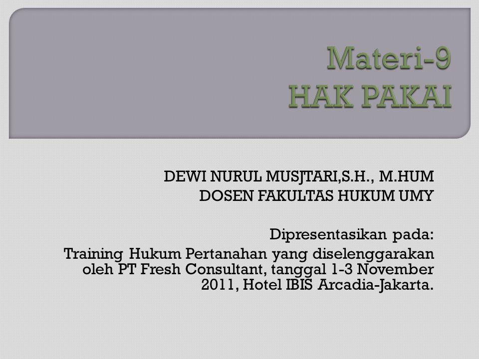 DEWI NURUL MUSJTARI,S.H., M.HUM DOSEN FAKULTAS HUKUM UMY Dipresentasikan pada: Training Hukum Pertanahan yang diselenggarakan oleh PT Fresh Consultant