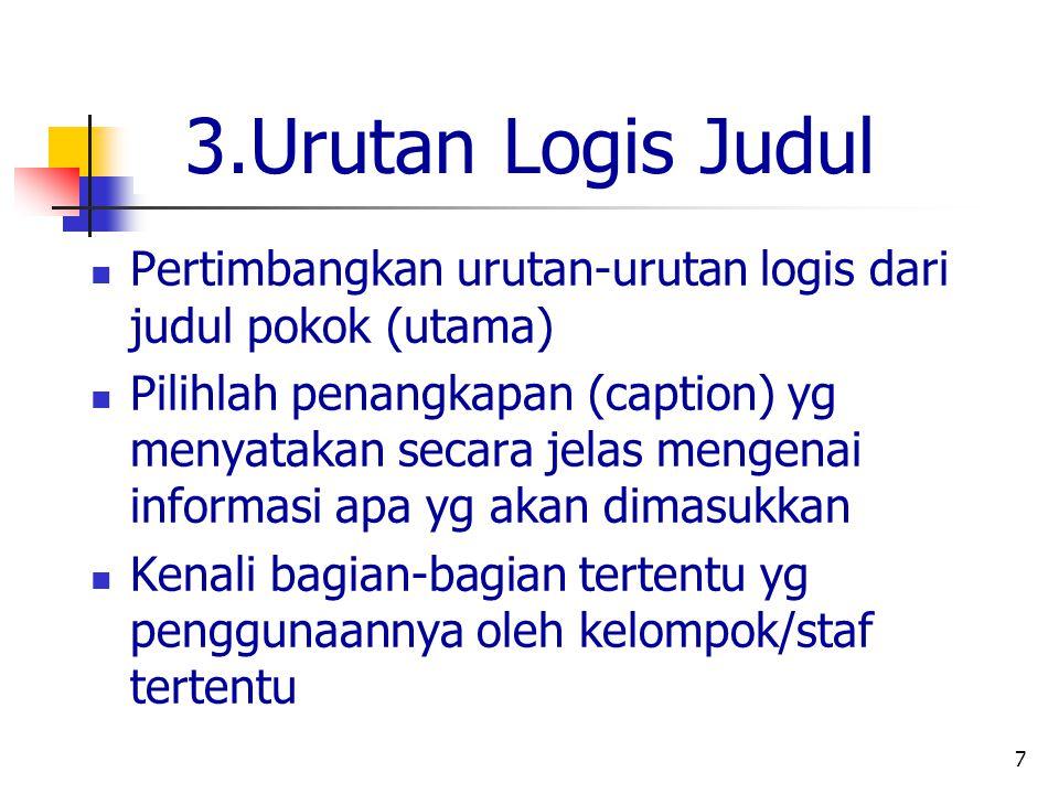 7 3.Urutan Logis Judul Pertimbangkan urutan-urutan logis dari judul pokok (utama) Pilihlah penangkapan (caption) yg menyatakan secara jelas mengenai i