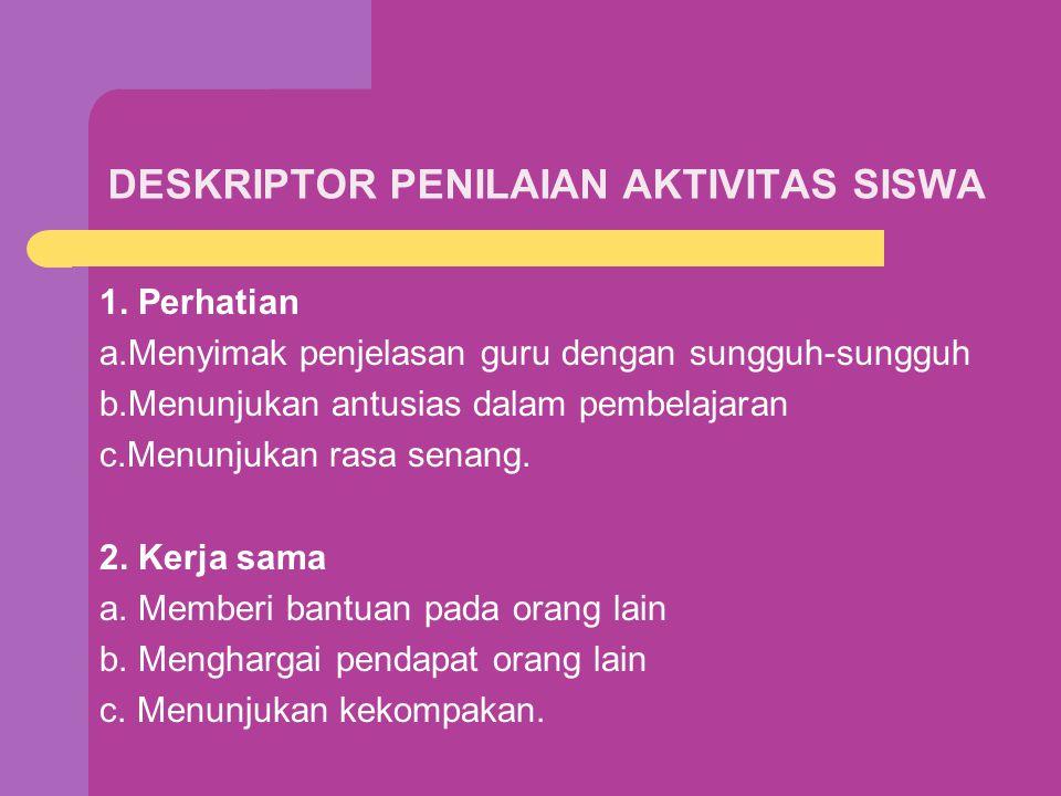 DESKRIPTOR PENILAIAN AKTIVITAS SISWA 1.
