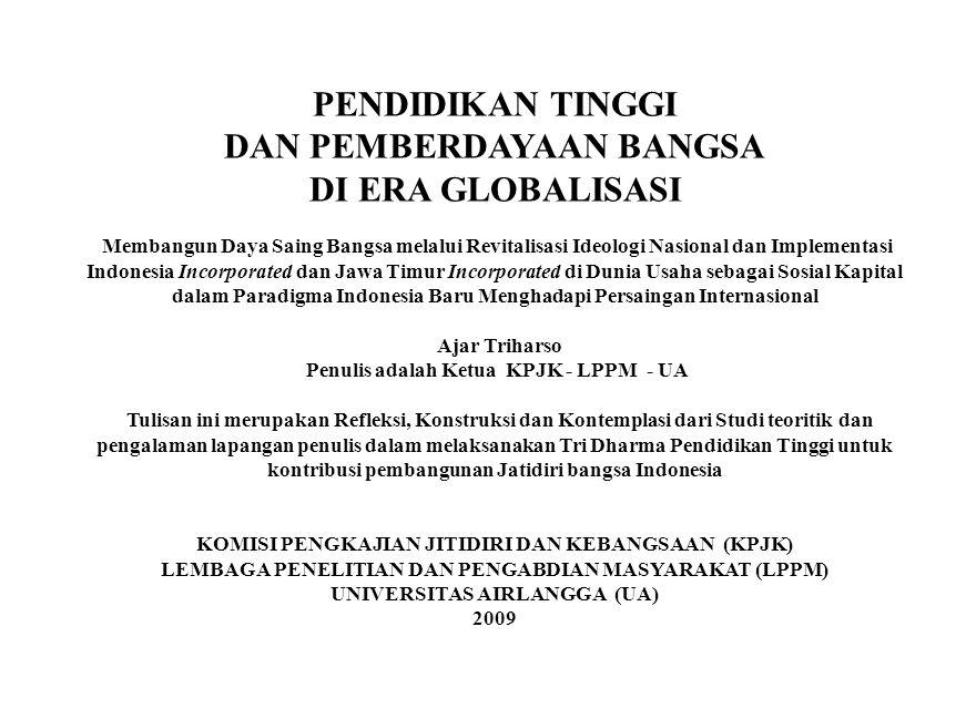 PENDIDIKAN TINGGI DAN PEMBERDAYAAN BANGSA DI ERA GLOBALISASI Membangun Daya Saing Bangsa melalui Revitalisasi Ideologi Nasional dan Implementasi Indon