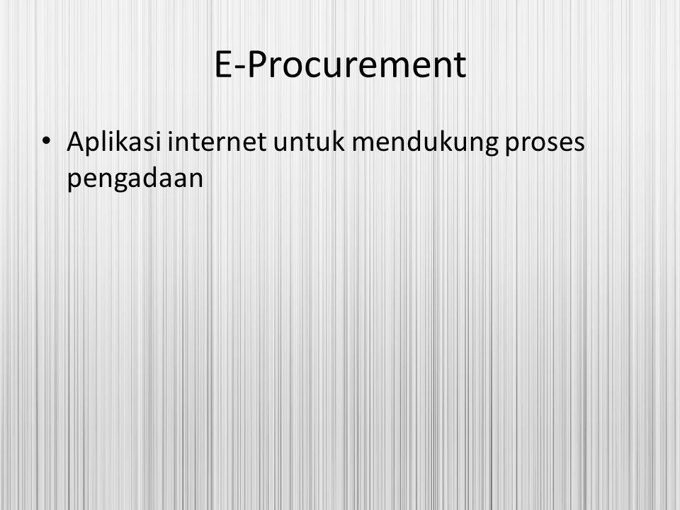 E-Procurement Aplikasi internet untuk mendukung proses pengadaan