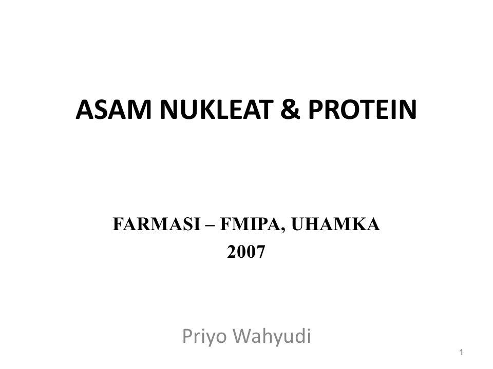 ASAM NUKLEAT & PROTEIN Priyo Wahyudi 1 FARMASI – FMIPA, UHAMKA 2007