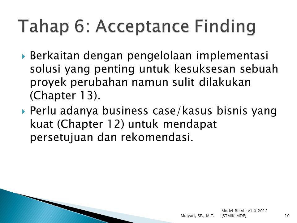  Berkaitan dengan pengelolaan implementasi solusi yang penting untuk kesuksesan sebuah proyek perubahan namun sulit dilakukan (Chapter 13).  Perlu a