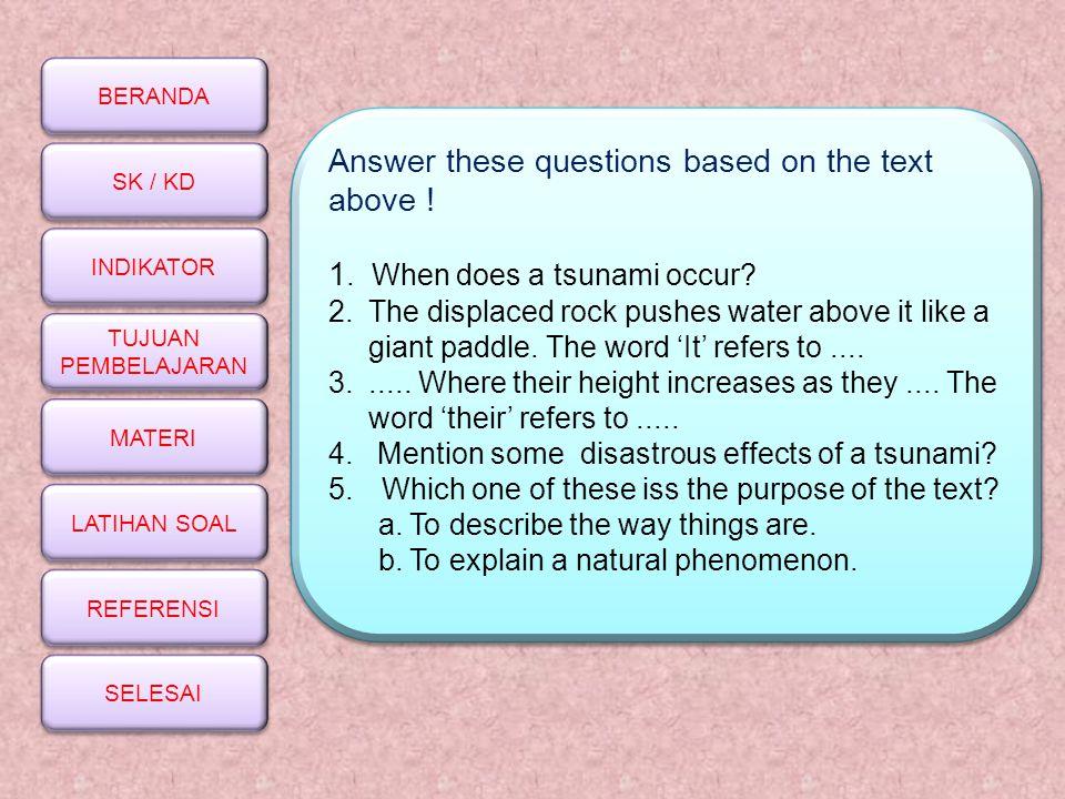 BERANDA SK / KD INDIKATOR TUJUAN PEMBELAJARAN TUJUAN PEMBELAJARAN MATERI LATIHAN SOAL REFERENSI SELESAI Answer these questions based on the text above