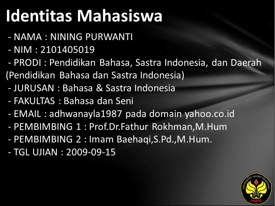 Identitas Mahasiswa - NAMA : NINING PURWANTI - NIM : 2101405019 - PRODI : Pendidikan Bahasa, Sastra Indonesia, dan Daerah (Pendidikan Bahasa dan Sastr