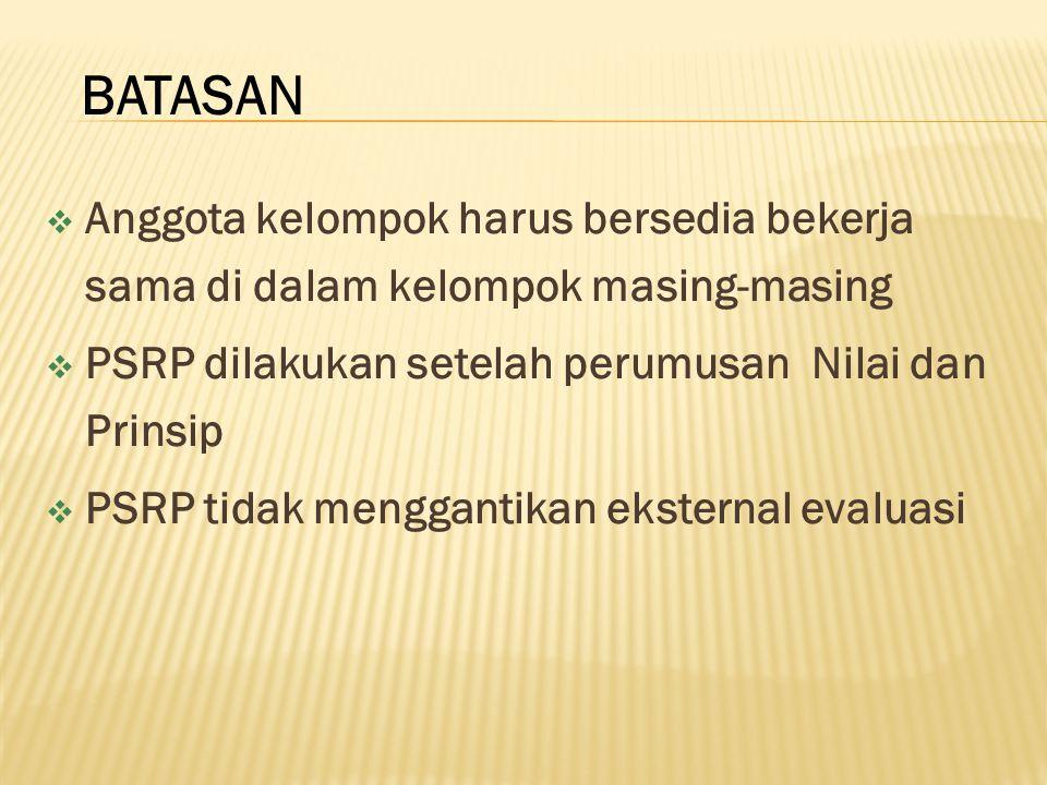 Anggota kelompok harus bersedia bekerja sama di dalam kelompok masing-masing  PSRP dilakukan setelah perumusan Nilai dan Prinsip  PSRP tidak mengg