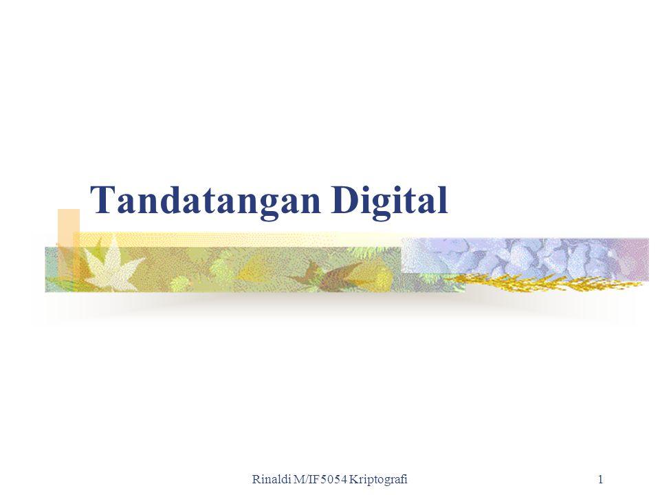Rinaldi M/IF5054 Kriptografi1 Tandatangan Digital