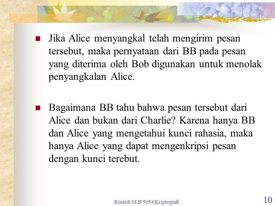 10 Jika Alice menyangkal telah mengirim pesan tersebut, maka pernyataan dari BB pada pesan yang diterima oleh Bob digunakan untuk menolak penyangkalan