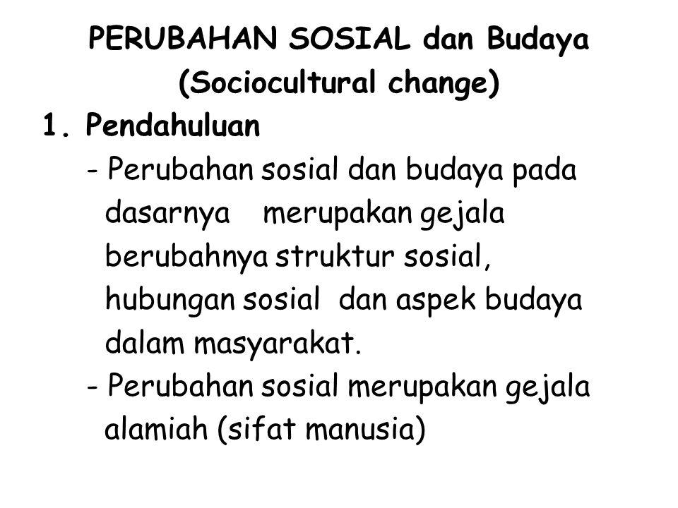 2.Apa saja wujud perubahan sosial budaya itu.