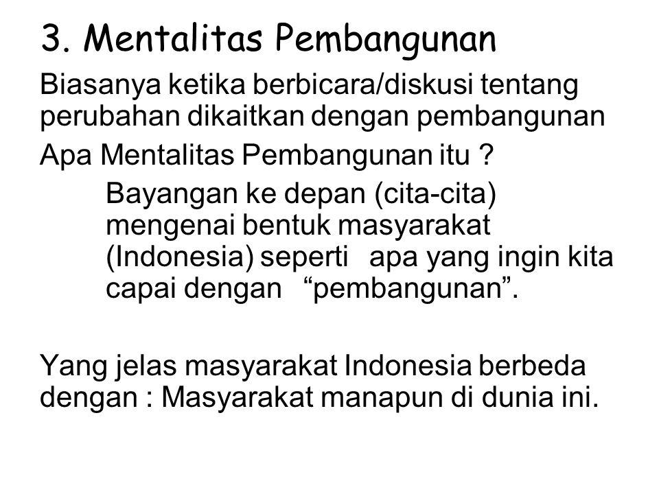 4.Nilai-nilai (mentalitas) apa yang harus dikembangkan .