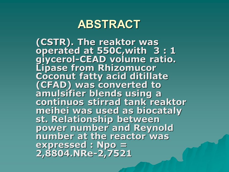 ABSTRACT (CSTR).The reaktor was operated at 550C,with 3 : 1 giycerol-CEAD volume ratio.