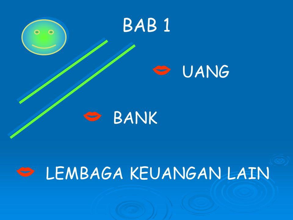 BAB 1  UANG  BANK  LEMBAGA KEUANGAN LAIN